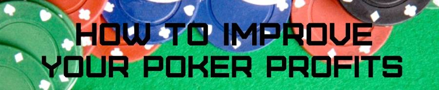 how to improve my Poker Profits yourpokerdream